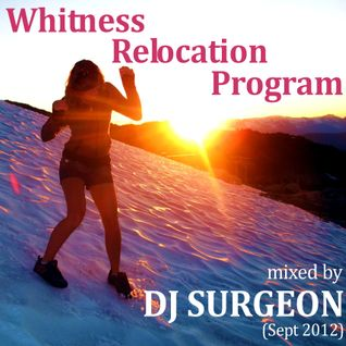 DJ Surgeon - Whitness Relocation Program (Sept 2012)