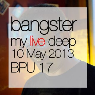 Bangster Mixtape 2 (10 May 2013) (my live deep)