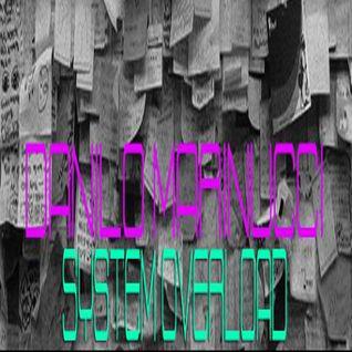 Danilo Marinucci - System Overload 007 (Special Guest Dj Deblin)