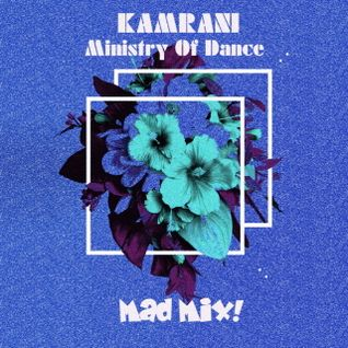 Kamrani Ministry of Dance - Episode 044 - 22.10.2016 (Mad Mix!)