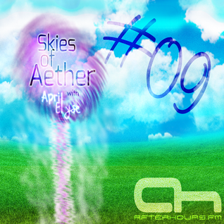 Skies of Aether with April Elyse Episode 009 on Afterhours.fm