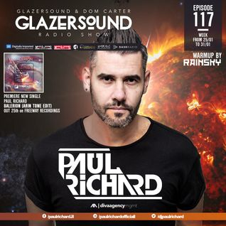 Glazersound Radio Show Episode #117_Special Guest Paul Richard___Warm Up Dj Rainsky