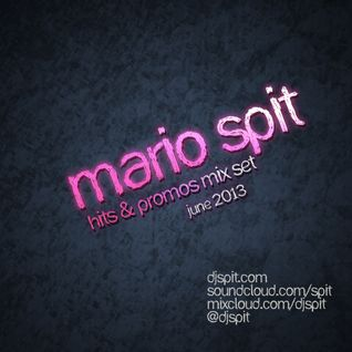 Mario Spit - Hits & Promos (June 2013)