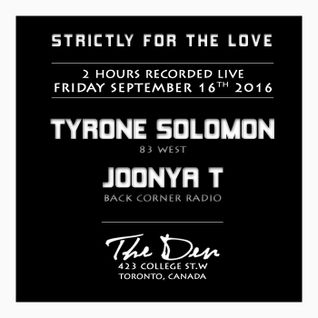 JOONYA T & TYRONE SOLOMON LIVE @ STRICTLY FOR THE LOVE [Toronto, CANADA] (Sept 16. 2016)