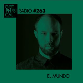 Get Physical Radio #263 mixed by El Mundo