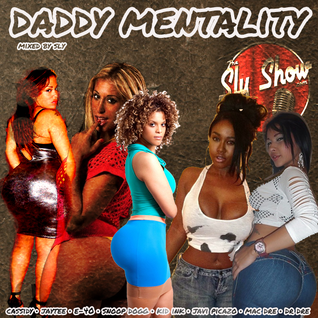 (Daddy Mentality: Mixed By Sly) Westcoast, Bay Shit, Jaytee, Cassidy, Loon (TheSlyShow.com)