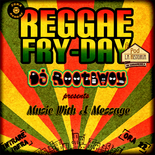 Music With A Message @ Reggae Fry-Day 21.03.2014