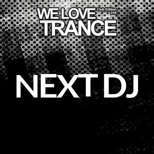 Next DJ @ We Love Trance CE 018 (Kotlovnia Club Poznan 12-03-16)