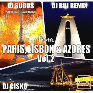 From Paris , Lisbon & Azores Vol 2 Dj Sugus , Dj Rui Remix , Dj Cisko NOV 2015