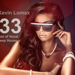 Kevin Lomax - Best of Vocal Deep House vol.33