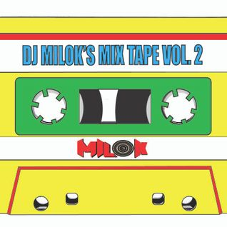 DJ Milok's Mix Tape Vol. 2
