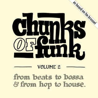 Chunks of Funk vol. 2: Taylor McFerrin, Cut Chemist, Mala, Jamie xx ,Kerbside Collection, …