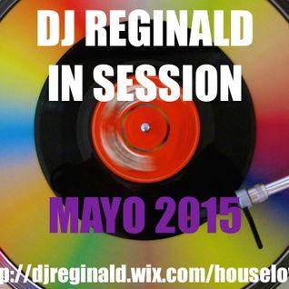 Dj Reginald - Session Mayo 2015