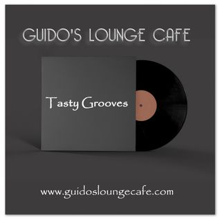 Guido's Lounge Cafe Broadcast 0240 Tasty Grooves (20161007)