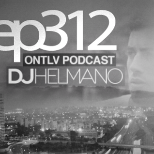 ONTLV PODCAST - Trance From Tel-Aviv - Episode 312 - Mixed By DJ Helmano
