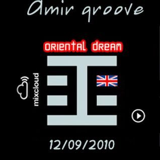 Amir Groove - Oriental Dream - Behaviors Proton Radio September 12th,2010