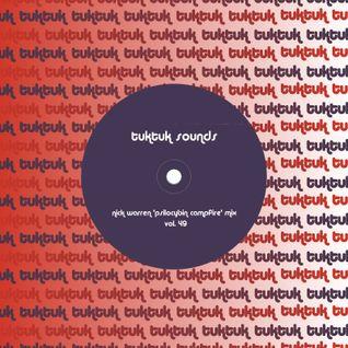 tuktuk sounds vol. 49 | nick warren 'psilocybin campfire' mix