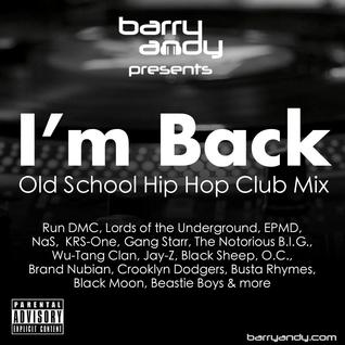 I'm Back - Old School Hip Hop Club Mix