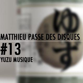 MATTHIEU PASSE DES DISQUES #13 - YUZU MUSIQUE