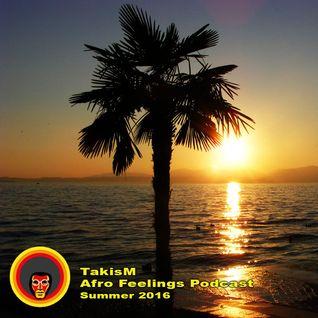 TakisM - Afro Feelings Podcast (Summer 2016)