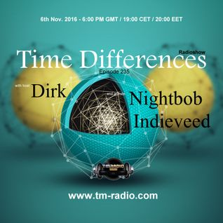 Indieveed - Guest Mix - Time Differences 235 (6th November 2016) on TM-Radio