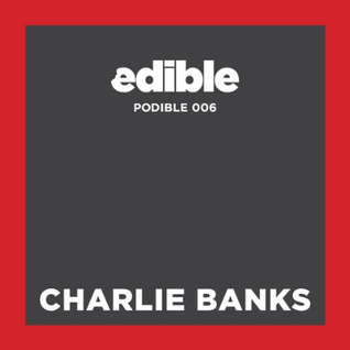 Podible 006 - Charlie Banks