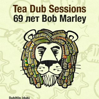 "Tea Dub Sessions ""69 yars Bob Marley"""