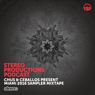 WEEK10_16 Chus & Ceballos present MIAMI 2016 Sampler Mixtape