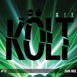 KÖLT 3AM Mix