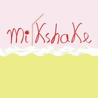 MILKSHAKE #1.8