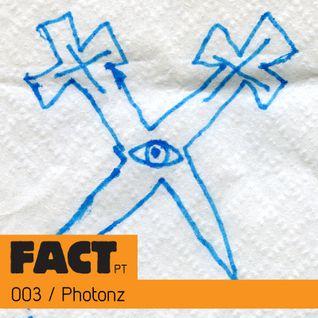 FACT PT Mix 003: Photonz