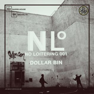 "BarrelhouseBKLYN Presents ""No Loitering"" Mixes: Dollar Bin"