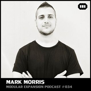 MODULAR EXPANSION PODCAST #034 | MARK MORRIS