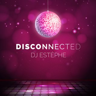 ESTEPHE - DISCONNECTED