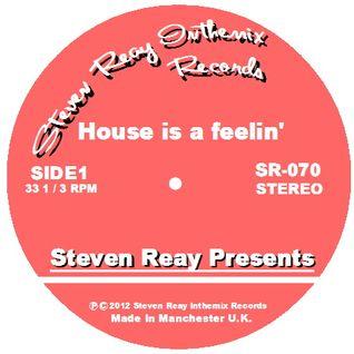 Steven Reay Presents, House is a feelin' SR070