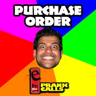 Purchase Order - E FM Prank Call