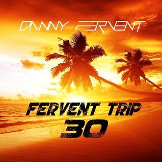 Fervent Trip 30