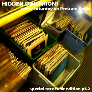 Hidden Dimensions pt.121-Rare Funk Edition pt.2
