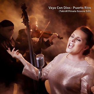 Vaya Con Dios - Puerto Rico (TakisM Private Groove Edit)