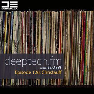 DeepTechFM 126 - Christauff (2015-11-05) [2007-2011 Throwback House Set]