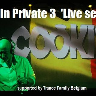 'LIVE' trance set by Cookie at 'In Private 3' supported by Trance Family Belgium