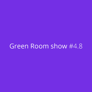 Green Room show #4.8 | Paranoise web Radio