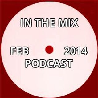IN THE MIX FEBRUARY 2014 house & tech PODCAST - mixed by kit mason - FREE DOWNLOAD @ SOUNDCLOUD