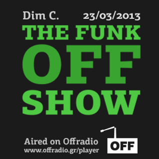 The Funk Off Show - 23 Mar. 2013