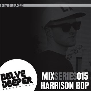 Delve Deeper MixSeries015 - Harrison BDP