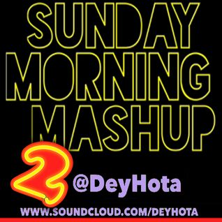 DeyHota - Sunday Morning Mashup 2