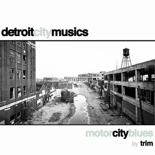 Detroit City Musics | Motor City Blues by Trim