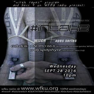 #intake (WITCH ┼apes series), $ΣP┼ 28  ဖိုး: ✚ with ℃vl┼ dj's spi┼pђyrƎ and ▲ndrvj 66.6 on WFKU