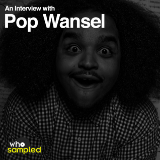 Pop Wansel interviewed for WhoSampled