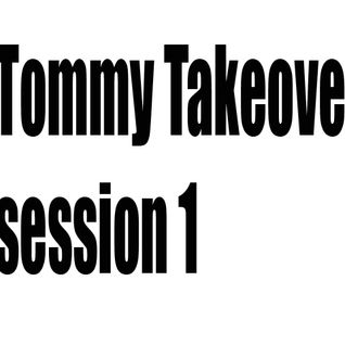 Tommy Takeover  (Session_001)
